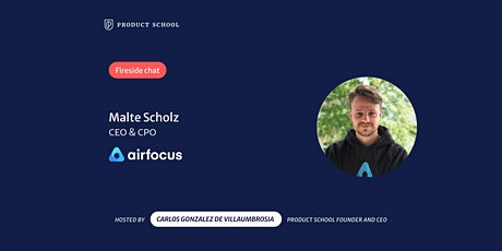 Fireside Chat with airfocus CEO & CPO, Malte Scholz tickets