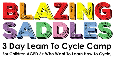 Blazing Saddles, Learn to Cycle Camp  2021 August tickets