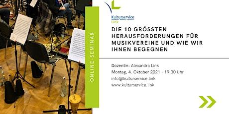 Die 10 größten Herausforderungen für Musikvereine Tickets
