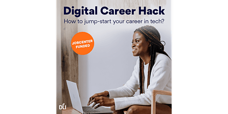 Digital Career Hack: How to jump-start your career in tech? tickets