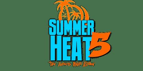 SUMMER HEAT 5 tickets