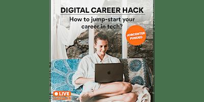 Digital Career Hack: How to jump-start your career in tech?