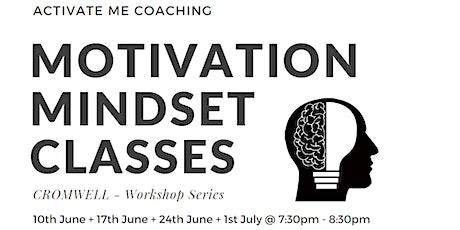 Motivation Mindset Classes - Cromwell tickets