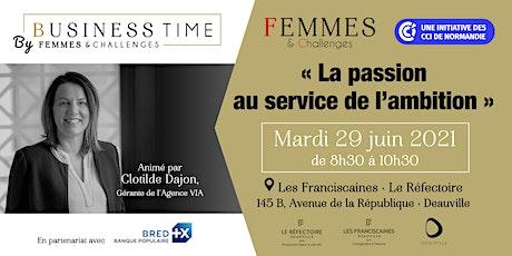 """Business Time  - """" La passion au service de l'ambition """" billets"""