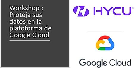 Workshop HYCU: Proteja sus datos en la plataforma de Google Cloud boletos