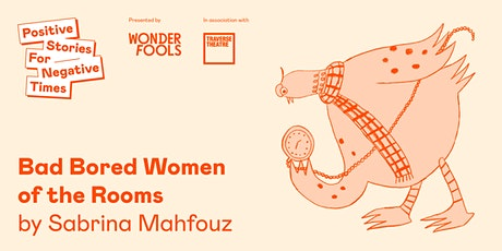Thunk-It Theatre & Kyra present 'Bad Bored Women of the Rooms' tickets