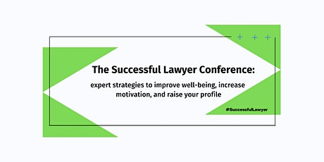 The Successful Lawyer Conference: Improve  Your Well-Being and Career tickets
