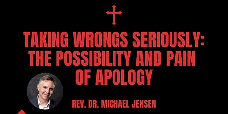Taking Wrongs Seriously: The possibility and pain of apology tickets