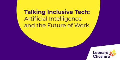 Talking Inclusive Tech: Artificial Intelligence (AI) and the Future of Work tickets