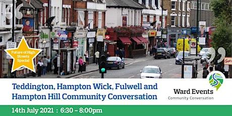 Teddington,Hampton Wick,Fulwell and Hampton Hill Virtual Comm. Conversation tickets