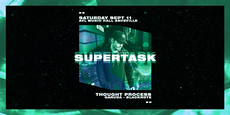 Supertask | Thought Process | Garuda | BlackNote at Asheville Music Hall tickets