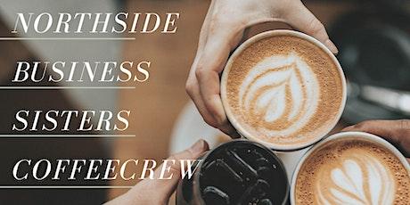 Northside Business Sisters CoffeeCrew tickets