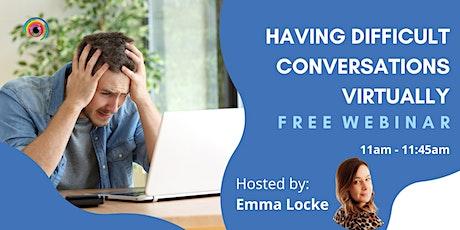 Webinar: Having Difficult Conversations Virtually tickets