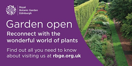 Royal Botanic Garden Edinburgh -  Saturday 12th June 2021 tickets