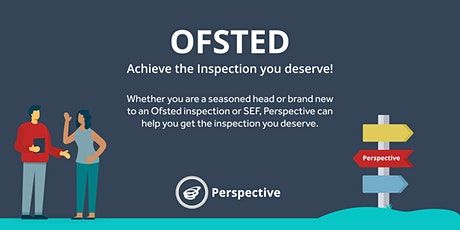 Ofsted: Achieve the Inspection you deserve! tickets