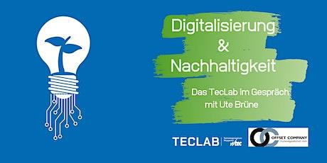Digitalisierung & Nachhaltigkeit - Das TecLab im Gespräch... Tickets