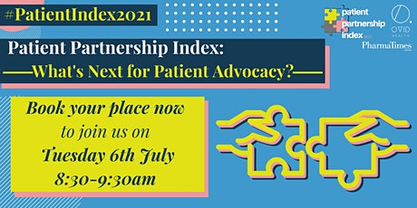 Patient Partnership Index 2021: What's next for patient advocacy? tickets
