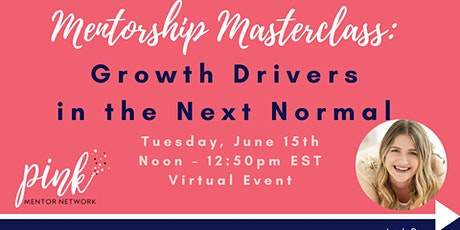 Masterclass:  Growth Drivers in the Next Normal tickets