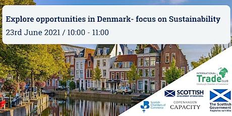 Explore Trade Opportunities in Denmark - focus on sustainability biglietti