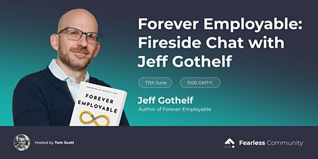 Forever Employable: Fireside Chat with Jeff Gothelf tickets