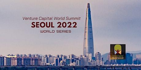 Seoul 2022 Q1 Venture Capital World Summit tickets