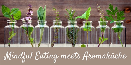 Mindful Eating meets Aromaküche Tickets