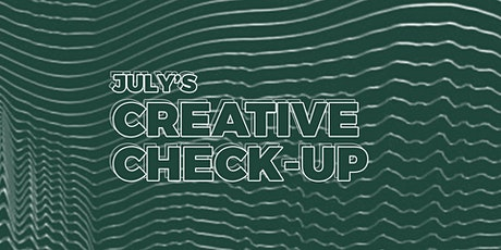 July's Creative Check-Up: an online network for creatives tickets