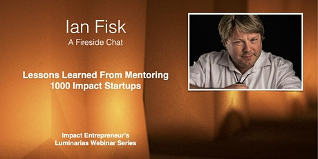 Lessons Learned from Mentoring 1000 Impact Startups with Ian Fisk tickets