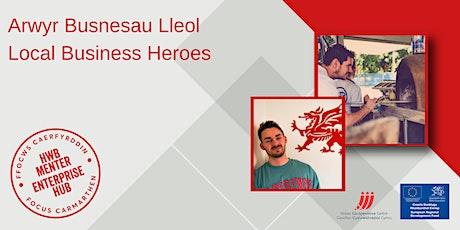 Arwyr Busnesau Lleol | Local Business Heroes tickets