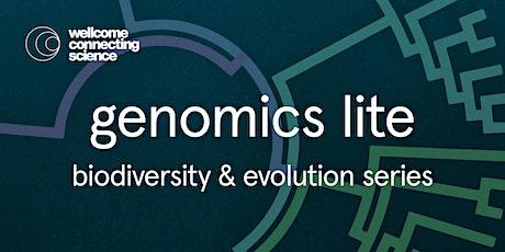 Genomes, biodiversity & evolution | Genomics Lite Series tickets
