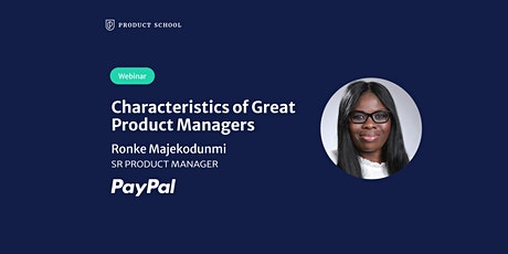 Webinar: Characteristics of Great Product Managers by PayPal Sr PM tickets