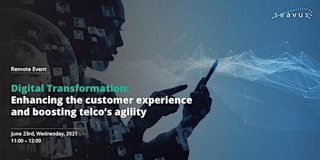 Telco Digital Transformation: Enhancing the customer experience tickets