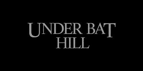 UNDER BAT HILL | SLOT 3 | JACOB DWYER tickets