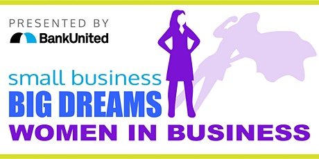 Small Business, Big Dreams: Women in Business Summit tickets