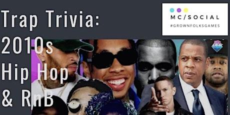 Trap Trivia: 2010s Hip Hop & RnB tickets