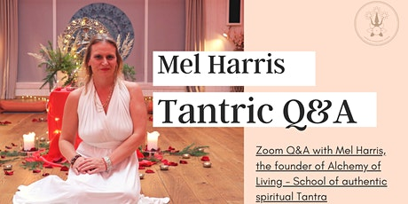 Live on Zoom: Tantric Q&A with Mel Harris - Alchemy of Living tickets