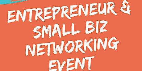 Entrepreneur and Small Biz Networking tickets