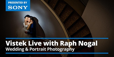 Vistek Live: A Conversation w/ Wedding & Portrait Photographer Raph Nogal tickets
