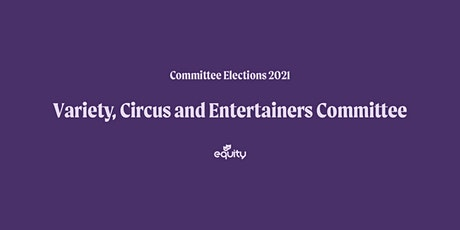 Equity Variety, Circus and Entertainers Committee Hustings tickets