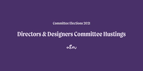 Equity Directors and Designers Committee Hustings tickets