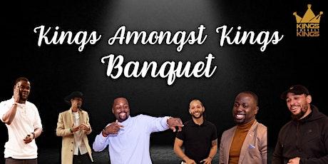 Kings Amongst Kings Banquet tickets