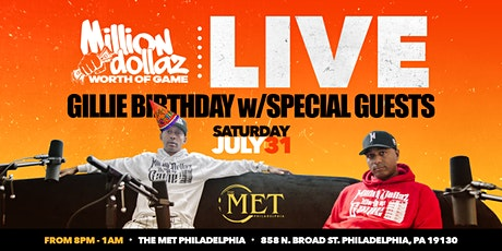 Million Dollaz Worth of Game LIVE x Gillie's Birthday w/Special Guests tickets