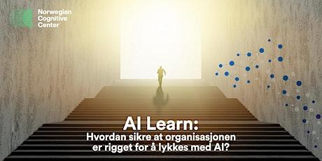 AI Learn: Hvordan sikre at organisasjonen er rigget for å lykkes med AI? tickets