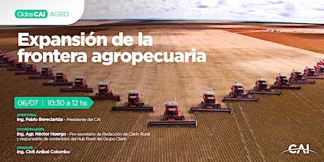 #CicloAgro Expansión de la frontera agropecuaria entradas