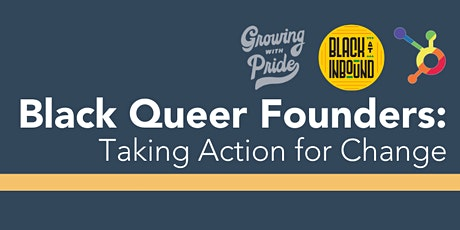 Black Queer Founders: Taking Action for Change tickets