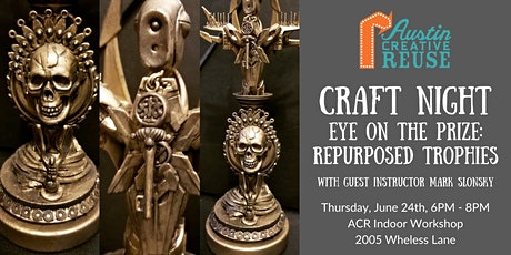 Craft Night: Eye on the Prize - Repurposed Trophies tickets