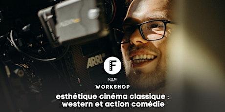 """Cours d'initiation """"Esthétique cinéma classique: Western et action comédie"""" billets"""
