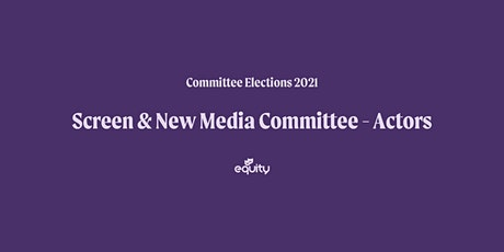 Equity Screen and New Media Committee (actors) Hustings tickets