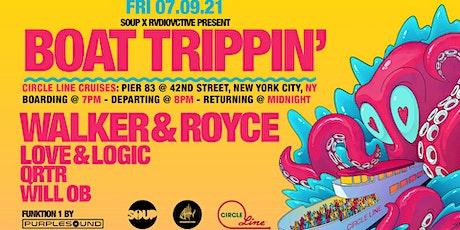 SOUP x RVDIOVCTIVE Present: Boat Trippin' - WALKER & ROYCE!! TIX on RA!! tickets