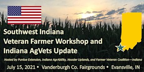 Veteran Farmer Workshop and Indiana AgVets Update - Evansville, IN tickets
